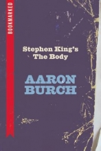 Burch, Aaron Stephen King`s the Body