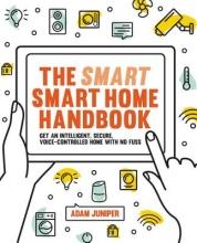 Juniper, Adam The Smart Smart Home Handbook