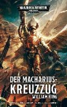 King, William,   Rösner, Tobias Warhammer 40.000 - Der Macharius-Kreuzzug