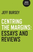 Bursey, Jeff Centring the Margins