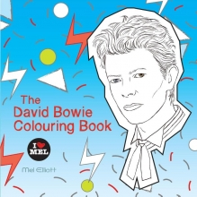 Elliot, Mel The David Bowie Colouring Book