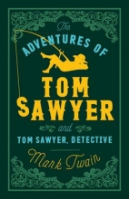 Twain, Mark Adventures of Tom Sawyer and Tom Sawyer, Detective