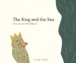 Janisch, Heinz The King and the Sea