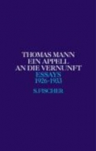Mann, Thomas Ein Appell an die Vernunft 1926 - 1933