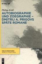 Kohl, Philipp Autobiographie und Zoegraphie - Dmitrij A. Prigovs späte Romane