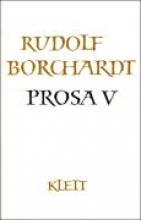 Borchardt, Rudolf Prosa V