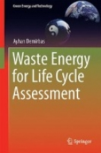 Demirbas, Ayhan Waste Energy for Life Cycle Assessment