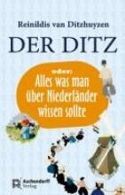 Ditzhuyzen, Reinildis van Der Ditz oder: Alles was man über Niederländer wissen sollte