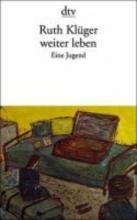 Klüger, Ruth Weiter leben