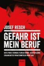 Resch, Josef Gefahr ist mein Beruf