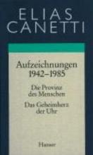 Canetti, Elias Gesammelte Werke 04. Aufzeichnungen 1942 - 1985