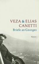 Canetti, Veza Briefe an Georges