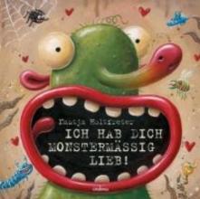 Holtfreter, Nastja Ich hab dich monstermig lieb!