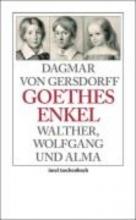 Gersdorff, Dagmar von Goethes Enkel