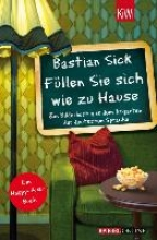 Sick, Bastian Füllen Sie sich wie zu Hause