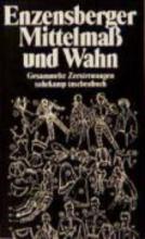 Enzensberger, Hans Magnus Mittelma und Wahn
