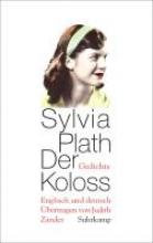 Plath, Sylvia Der Koloss