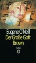 ONeill, Eugene Der Gro?e Gott Brown