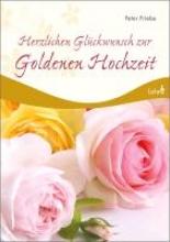 Friebe, Peter Herzlichen Gl�ckwunsch zur Goldenen Hochzeit