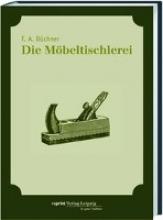 Büchner, F.A. Die Mbeltischlerei