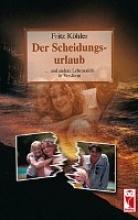 Köhler, Fritz Der Scheidungsurlaub
