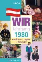 Resch, Claudia Kindheit und Jugend in sterreich: Wir vom Jahrgang 1980
