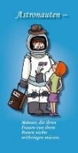 Astronauten - Mnner, die ihren Frauen von ihren Reisen nichts mitbringen mssen