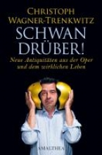 Wagner-Trenkwitz, Christoph Schwan drüber!