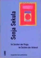 Sekula, Sonja Im Zeichen der Frage, im Zeichen der Antwort