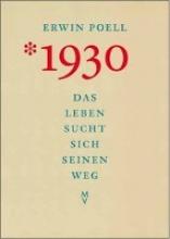 Poell, Erwin *1930. Das Leben sucht sich seinen Weg