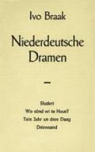 Braak, Ivo Niederdeutsche Dramen