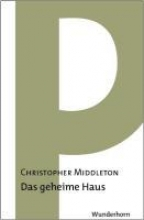 Middleton, Christopher Das geheime Haus