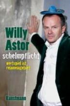 Astor, Willy Schelmpflicht