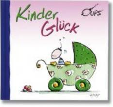 Hörtenhuber, Kurt Oups. Kinderglück