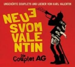 Die Couplet-AG Neues vom Valentin - Ungehörte Lieder und Couplets