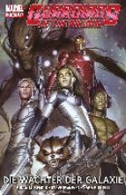 Bendis, Brian Michael Guardians of the Galaxy Collection 1. Die Wchter der Galaxie
