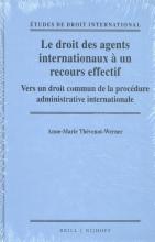 Anne-Marie  Thévenot-Werner Le droit des agents internationaux à un recours effectif