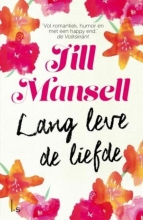 Jill Mansell , Lang leve de liefde