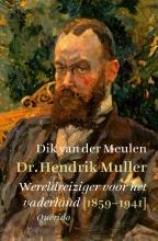 Dik van der Meulen , Dr. Hendrik Muller