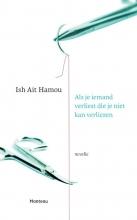 Ish  Ait Hamou Als je iemand verliest die je niet kan verliezen