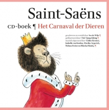 Camille  Saint-Saëns, Ivo de Wijs Het Carnaval der Dieren