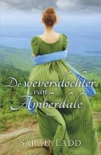 Sarah  Ladd De weversdochter van Amberdale