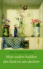 Jean Pierre  Rawie Mijn ouders hadden een kind en een dochter