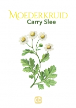 Carry Slee , Moederkruid