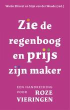 Wielie  Elhorst, Stijn van der Woude Zie de regenboog en prijs zijn maker