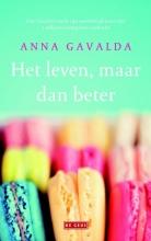 Anna  Gavalda Het leven, maar dan beter