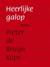 Pieter de Bruijn Kops Heerlijke galop