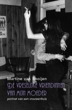 Martine van Rooijen , De vreselijke vriendinnen van mijn moeder