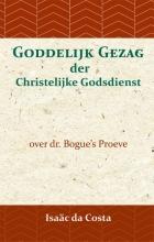 David Bogue Isaäc Da Costa, Goddelijk gezag der Christelijke Godsdienst
