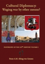 F.A.M. Alting von Geusau , Cultural Diplomacy: Waging war by other means?